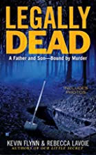 Legally Dead : A Father and Son Bound by…