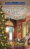 Kingsbury, Kate: Mistletoe and Mayhem