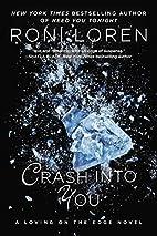 Crash Into You (A Loving on the Edge Novel)…