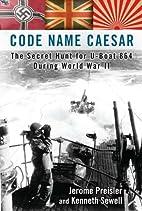 Code Name Caesar: The Secret Hunt for U-Boat…