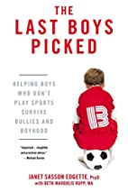 The Last Boys Picked: Helping Boys Who Don't…