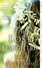 The Lost Daughter: A Novel by Lucy Ferriss