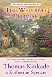 Kinkade, Thomas: The Wedding Promise (An Angel Island Novel)