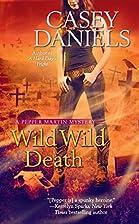Wild Wild Death (A Pepper Martin Mystery) by…