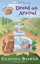 Dread on Arrival by Claudia Bishop