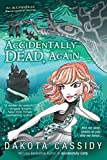 Cassidy, Dakota: Accidentally Dead, Again (An Accidental Series)