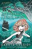Cassidy, Dakota: Accidentally Dead, Again (An Accidental Series)