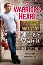 A Warrior's Heart: The True Story of…