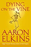 Elkins, Aaron: Dying on the Vine (A Gideon Oliver Mystery)
