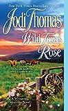 Thomas, Jodi: Wild Texas Rose (A Whispering Mountain Novel)