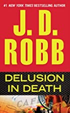 Delusion in Death by J. D. Robb