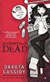 Cassidy, Dakota: Accidentally Dead (An Accidental Series)