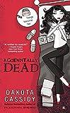 Cassidy, Dakota: Accidentally Dead (An Accidental Series)