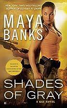 Shades of Gray: A KGI Novel by Maya Banks