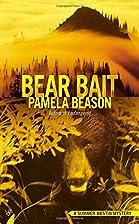 Bear Bait by Pamela Beason