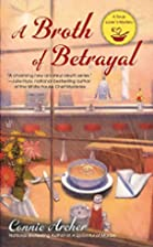 A Broth of Betrayal (A Soup Lover's…