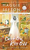 Sefton, Maggie: Cast On, Kill Off (A Knitting Mystery)