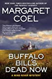 Coel, Margaret: Buffalo Bill's Dead Now (A Wind River Reservation Mystery)