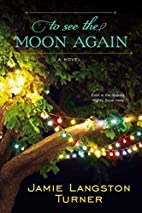 To See the Moon Again by Jamie Langston…