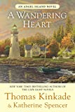 Kinkade, Thomas: A Wandering Heart (An Angel Island Novel)