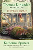Spencer, Katherine: The Way Home (Thomas Kinkade's Angel Island)
