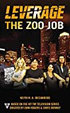 DeCandido, Keith R.A.: The Zoo Job (A Leverage Novel)