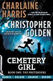 Harris, Charlaine: Cemetery Girl, Book One: The Pretenders (The Cemetery Girl Trilogy)
