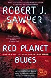 Sawyer, Robert J.: Red Planet Blues