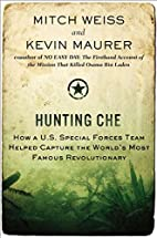 Hunting Che: How a U.S. Special Forces Team…