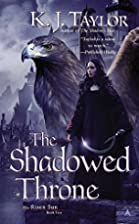 The Shadowed Throne (The Risen Sun) by K. J.…