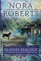 Blood Magick (Cousins O'Dwyer) by Nora…