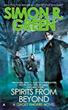 Green, Simon R.: Spirits From Beyond (A Ghost Finders Novel)