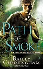 Path of Smoke (A Novel of the Parallel…