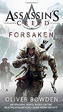 Assassin's Creed: Forsaken by Oliver…