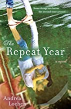 The Repeat Year: A Novel by Andrea Lochen