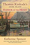 Spencer, Katherine: Harbor of the Heart (Thomas Kinkade's Angel Island)