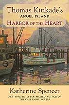 Harbor of the Heart: Thomas Kinkade's Angel…