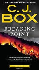 Breaking Point (A Joe Pickett Novel) by C.…