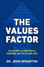 The Values Factor: The Secret to Creating an…