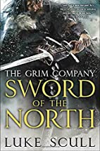 Sword of the North: The Grim Company by Luke…