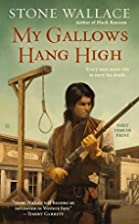 My Gallows Hang High by Stone Wallace