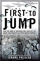 First to Jump: How the Band of Brothers was…
