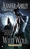 Ashley, Jennifer: Wild Wolf (Shifters Unbound)