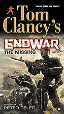 Tom Clancy's Endwar: the Missing by Peter…