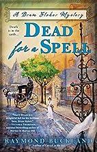 Dead for a Spell (Bram Stoker Mystery) by…