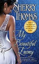 My Beautiful Enemy by Sherry Thomas