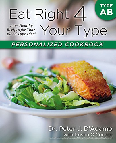 eat-right-4-your-type-personalized-cookbook-type-ab-150-healthy-recipes-for-your-blood-type-diet