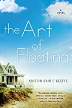 The Art of Floating by Kristin Bair…