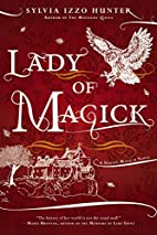 Lady of Magick: A Noctis Magicae Novel by…