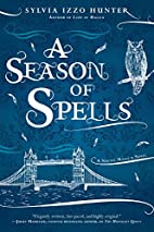 A Season of Spells by Sylvia Izzo Hunter